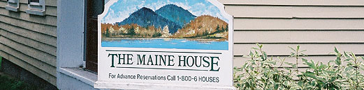 Sign welcoming guests to The Maine House